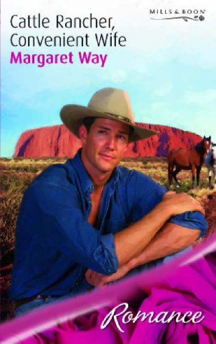 Cattle Rancher, Convenient Wife By Margaret Way