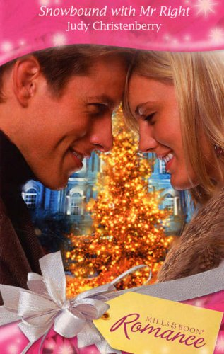 Snowbound with Mr Right By Judy Christenberry