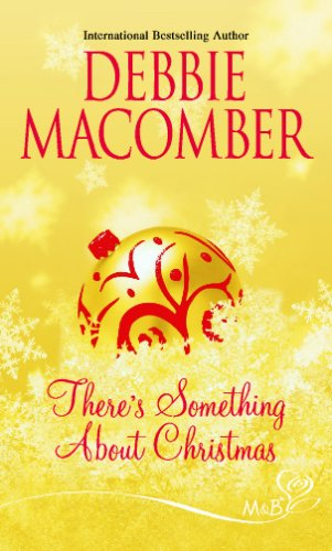 There's Something About Christmas By Debbie Macomber
