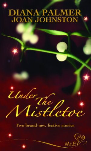 Under the Mistletoe: Christmas Cowboy / A Hawk's Way Christmas (Mills and Boon Shipping Cycle) By Diana Palmer