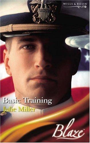 Basic Training By Julie Miller