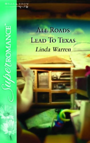 All Roads Lead to Texas By Linda Warren