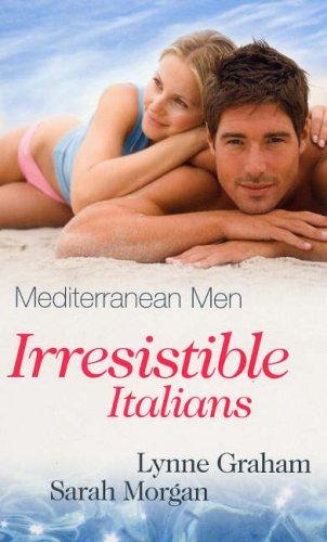 Mediterranean Men: Irrestistible Italians By Lynne Graham