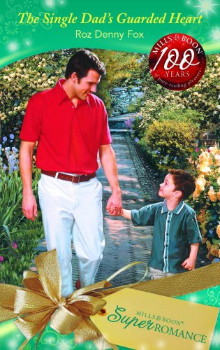 The Single Dad's Guarded Heart (Mills & Boon Superromance) By Roz Denny Fox