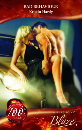 Bad Behaviour (Mills & Boon Blaze) By Kristin Hardy