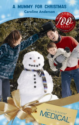 A Mummy for Christmas By Caroline Anderson