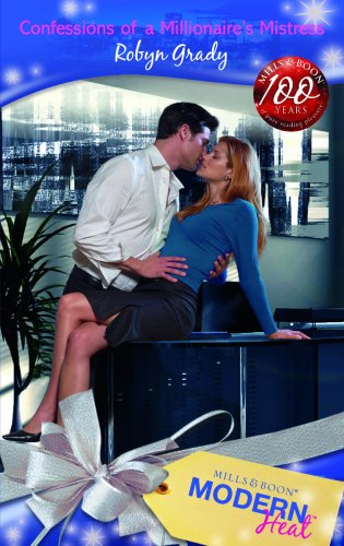 Confessions of a Millionaire's Mistress By Robyn Grady