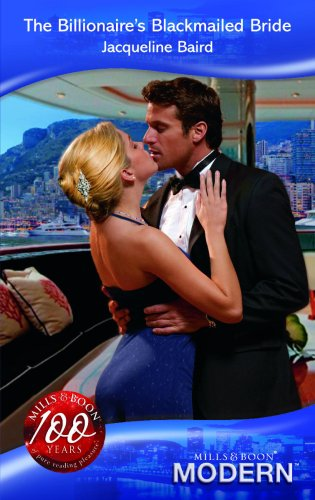 The Billionaire's Blackmailed Bride By Jacqueline Baird