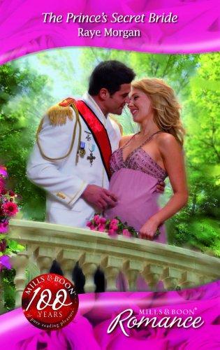 The Prince's Secret Bride By Raye Morgan
