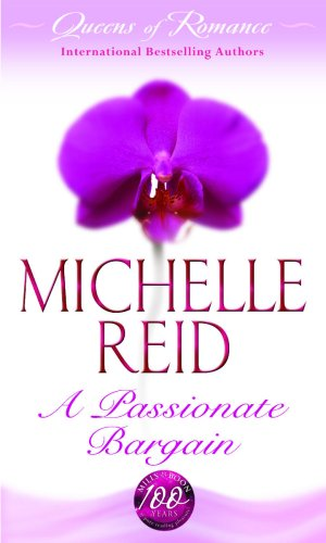 A Passionate Bargain (Queens of Romance Collection) By Michelle Reid