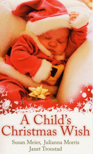 A Child's Christmas Wish By Susan Meier