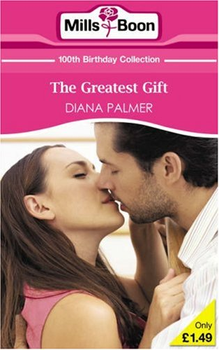The Greatest Gift By Diana Palmer