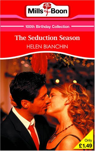 The Seduction Season (Mills & Boon 100th Birthday Collection) By Helen Bianchin