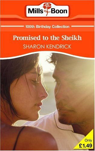 Promised To The Sheikh By Sharon Kendrick