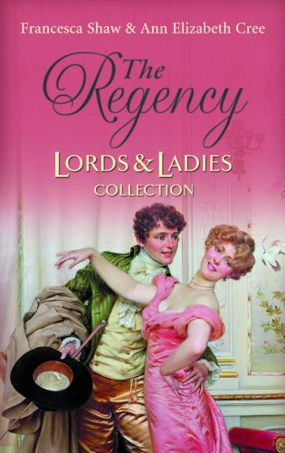 The Regency Lords & Ladies Collection (Regency Lords and Ladies Collection) by Ann Elizabeth Cree