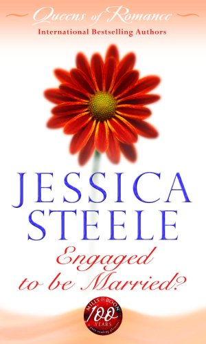 Engaged to be Married? By Jessica Steele