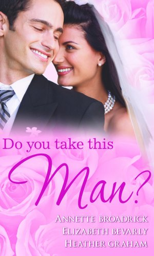 Do You Take This Man? By Annette Broadrick