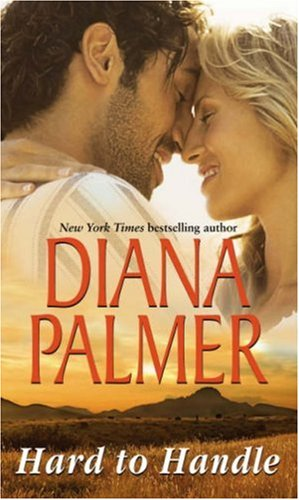 Hard to Handle By Diana Palmer