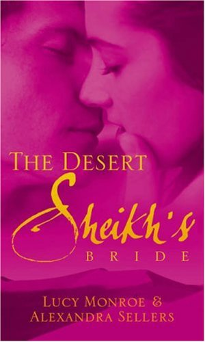 The Desert Sheikh's Bride By Alexandra Sellers