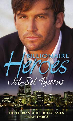 Billionaire Heroes: Jet-Set Tycoons: The Disobedient Bride/His Wedding Ring of Revenge/The Doctor's Fire Rescue (Mills & Boon Special Releases) By Helen Bianchin