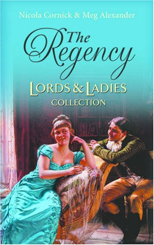 The Regency Lords & Ladies Collection: AND Miss Verey's Proposal (Regency Lords and Ladies Collection) by Meg Alexander