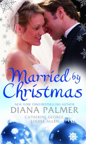 Married by Christmas: Silent Night Man / Christmas Reunion / A Mistletoe Masquerade: WITH Silent Night Man AND A Mistletoe Masquerade AND Christmas Reunion (Mills & Boon Special Releases) By Diana Palmer