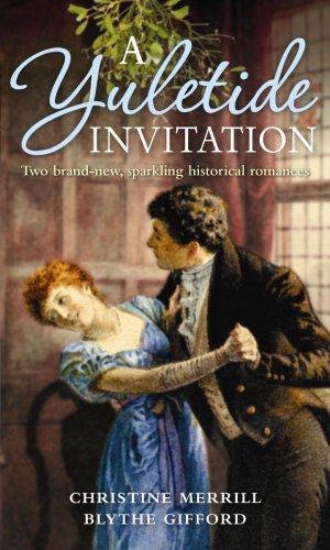 A Yuletide Invitation By Christine Merrill