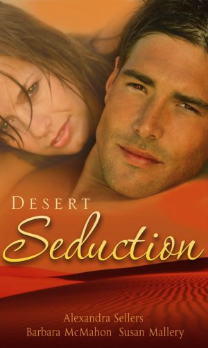 Desert Seduction By Alexandra Sellers