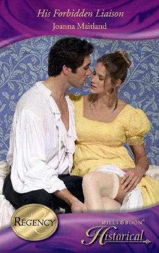 His Forbidden Liaison (Mills & Boon Historical) (Historical Romance) By Joanna Maitland