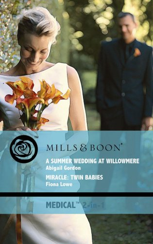 A Summer Wedding at Willowmere By Abigail Gordon