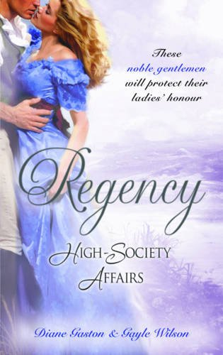 Regency High-Society Affairs Vol 13: A Reputable Rake / The Heart's Wager By Diane Gaston