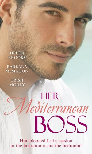 Her Mediterranean Boss By Helen Brooks