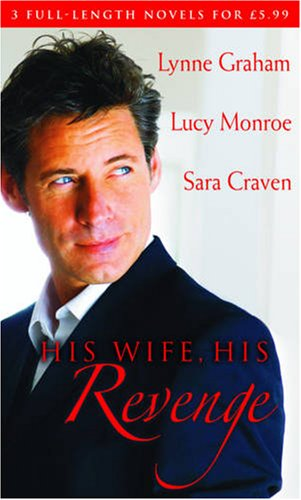 His Wife, His Revenge By Lynne Graham