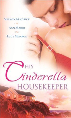 His Cinderella Housekeeper By Sharon Kendrick