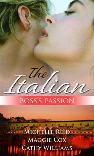 The Italian Boss's Passion (Mills & Boon Special Releases) By Michelle Reid