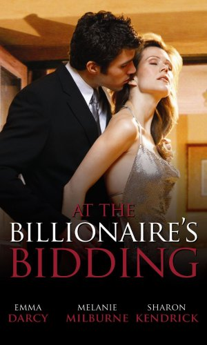 At the Billionaire's Bidding By Emma Darcy