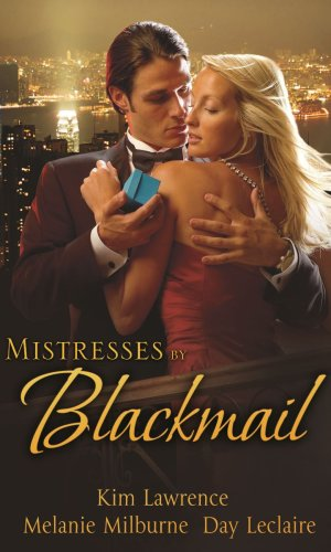 Mistresses by Blackmail By Kim Lawrence