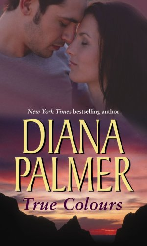 True Colours (Mills & Boon Special Releases) By Diana Palmer