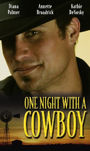 One Night with a Cowboy: Heartbreaker/Branded/Lonetree Ranchers: Morgan (Mills & Boon Special Releases) By Diana Palmer