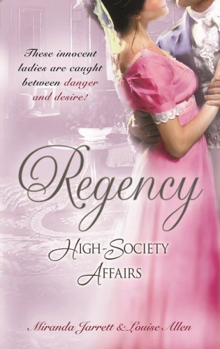 Regency High-Society Affairs Volume 3: Sparhawk's Lady and The Earl's Intended Wife By Miranda Jarrett