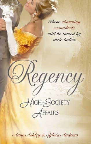 Regency High-Society Affairs: Beloved Virago / Lord Trenchard's Choice: AND Lord Trenchard's Choice By Anne Ashley