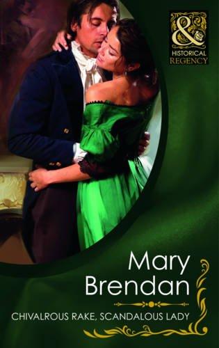 Chivalrous Rake, Scandalous Lady By Mary Brendan