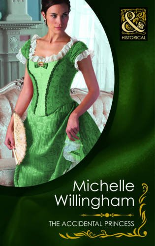 The Accidental Princess By Michelle Willingham