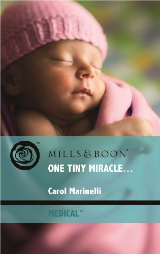 One Tiny Miracle... By Carol Marinelli