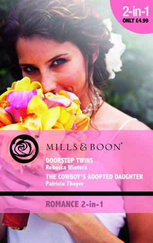 Doorstep Twins / The Cowboy's Adopted Daughter By Rebecca Winters