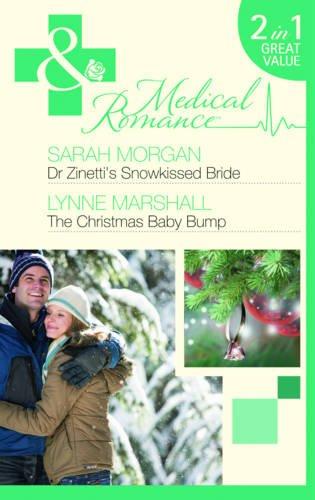 Dr Zinetti's Snowkissed Bride By Sarah Morgan