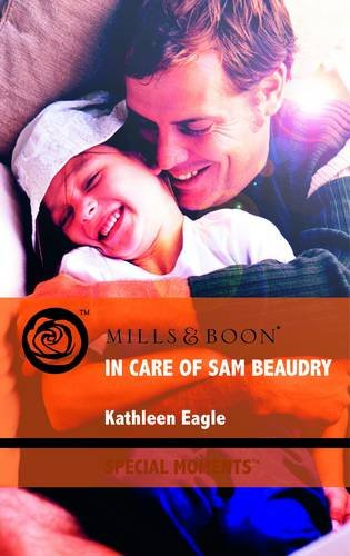 In Care of Sam Beaudry By Kathleen Eagle