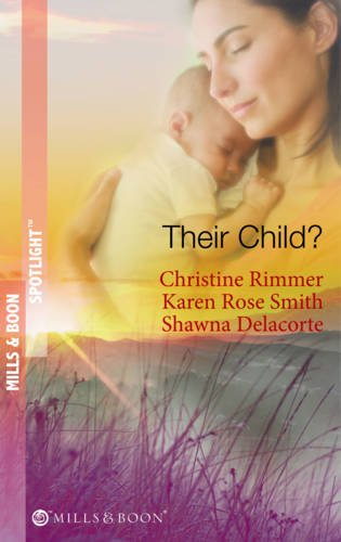 Their Child?: Lori's Little Secret / Which Child Is Mine? / Having The Best Man's Baby (Mills & Boon Spotlight) By Christine Rimmer