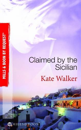 Claimed by the Sicilian By Kate Walker