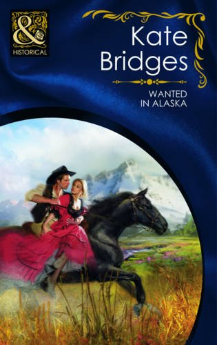 Wanted in Alaska By Kate Bridges